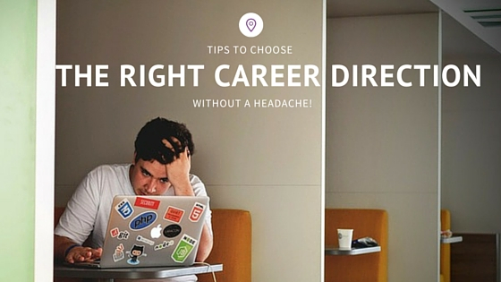 3 Tips To Choose The Right Career Direction