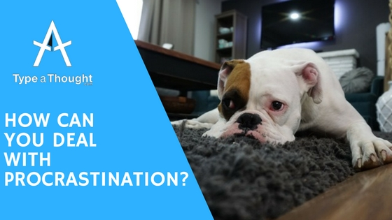 How can you deal with procrastination?