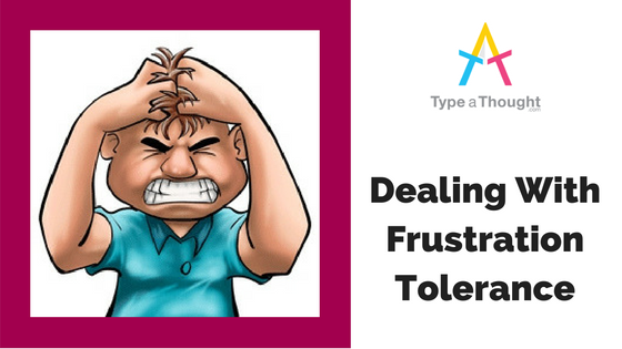 Dealing with Frustration Tolerance